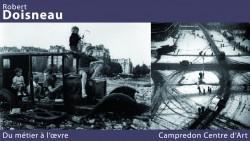 Robert Doisneau, Du mètier à l'œuvre, by: CASTEL FRANC / Provence